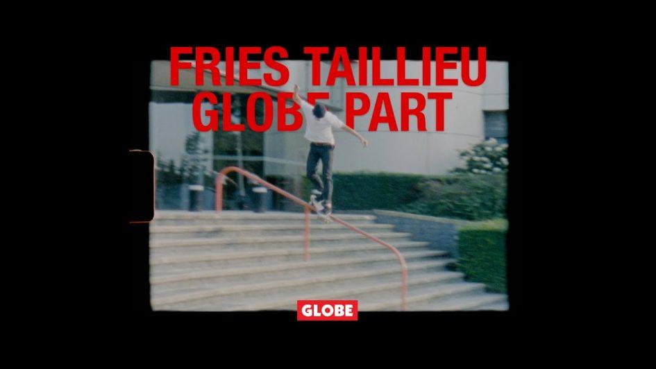 Fries Taillieu | Globe Part