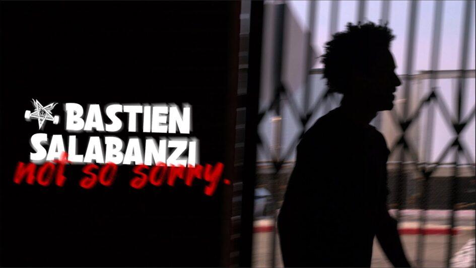 Bastien Salabanzi's «Not So Sorry» Part