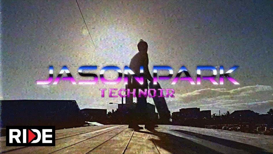 Jason Park – Tech Noir