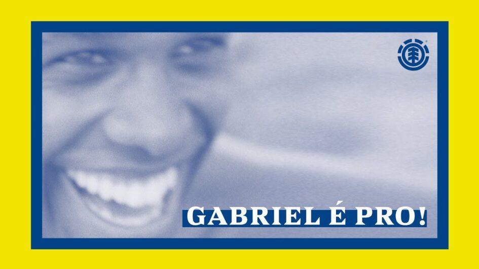 Element Skateboards «Gabriel É Pro!» Part