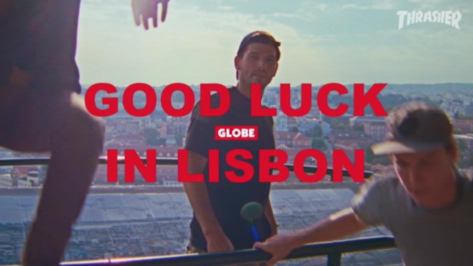 Globe's «Good Luck in Lisbon» Video