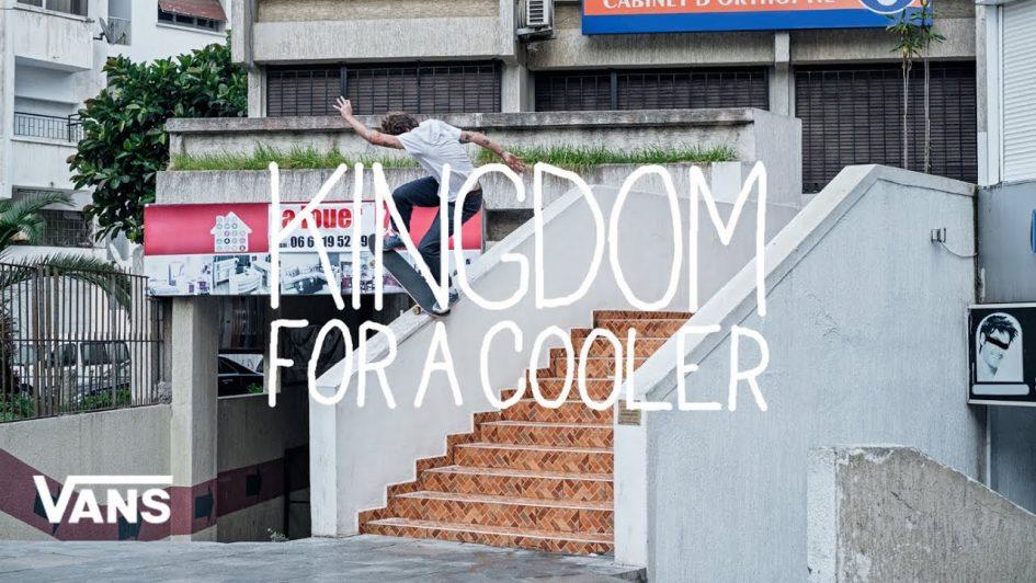 Vans Europe Presents: Kingdom For A Cooler
